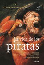 la vida de los piratas stuart j. robertson 9788498920598