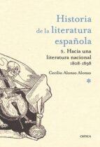 historia de la literatura española 5: hacia una literatura nacional 1800 1900 cecilio alonso 9788498928198