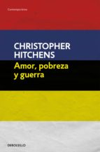 amor, pobreza y guerra-christopher hitchens-9788499087498
