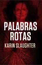 palabras rotas (ebook)-karin slaughter-9788499185798