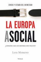 la europa asocial-luis moreno fernandez-9788499421698