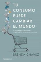 tu consumo puede cambiar el mundo (ebook)-brenda chavez-9788499426198