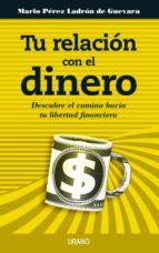tu relación con el dinero (ebook)-mario perez ladron de guevara-9788499446998