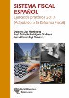 sistema fiscal español: ejercicios practicos 2017 (adaptado a la reforma fiscal) (4ª ed.) dolores dizy menendez 9788499612898