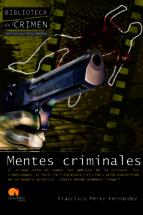 mentes criminales: el crimen esta en todos los ambitos de la cult ura-francisco perez fernandez-9788499672298