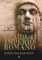 la caída del imperio romano (ebook)-adrian goldsworthy-9788499705798