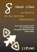 8 ideas clave: la tutoria en los centros educativos-juan carlos torrego-9788499805498