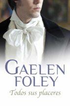 todos sus placeres-gaelen foley-9788499892498