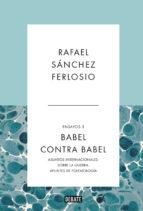 babel contra babel (ensayos 3) rafael sanchez ferlosio 9788499925998