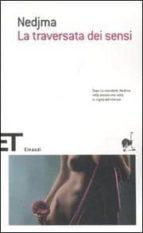 El libro de La traversata dei sensi autor NEDJMA EPUB!