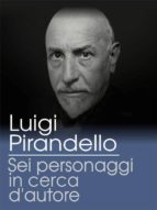 sei personaggi in cerca d'autore (ebook)-luigi pirandello-9788892690998