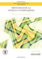 fronteras de la ciencia y complejidad (ebook) carlos eduardo maldonado 9789587381498