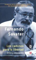 los caminos para la libertad: etica y educacion-fernando savater-9789681672898