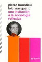 una invitacion a la sociologia reflexiva-pierre bourdieu-loïc wacquant-9789876290098