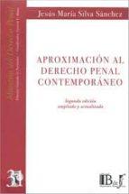 aproximacion al derecho penal contemporaneo (2ª ed.) jesus maria silva sanchez 9789974676398