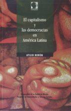 El libro de El capitalismo y las democracias en america latina autor ATILIO BORON EPUB!