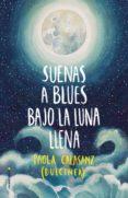 SUENAS A BLUES BAJO LA LUNA LLENA (EJEMPLAR FIRMADO POR LA AUTORA ) - 2910022195708 - DULCINEA