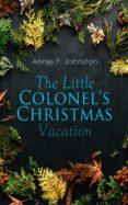 Descarga gratuita de libros compartidos. THE LITTLE COLONEL'S CHRISTMAS VACATION de ANNIE F. JOHNSTON en español RTF PDF CHM