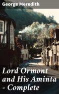 Libros en línea descarga gratuita bg LORD ORMONT AND HIS AMINTA — COMPLETE de GEORGE MEREDITH 4057664592408