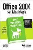 OFFICE 2004 FOR MACINTOSH: THE MISSING MANUAL - 9780596008208 - MARK H. WALKER