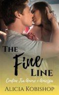 E libro de descarga gratuita para Android THE FINE LINE - CONFINE TRA AMORE E AMICIZIA 9781507112908 in Spanish de