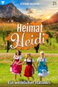 Ebook francais descargar gratuit HEIMAT-HEIDI 21 – HEIMATROMAN 9783740957308