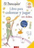 EL PRINCIPITO. LIBRO PARA COLOREAR Y JUGAR - 9783849912208 - VV.AA.