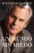 UN MUNDO SIN MIEDO - 9788401379208 - BALTASAR GARZON REAL