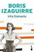 VILLA DIAMANTE (FINALISTA PREMIO PLANETA 2007) - 9788408081708 - BORIS IZAGUIRRE
