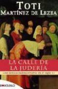 LA CALLE DE LA JUDERIA - 9788415140108 - TOTI MARTINEZ DE LEZEA