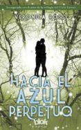 HACIA EL AZUL PERPETUO - 9788415579908 - VERONICA ROSSI