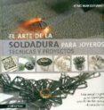 EL ARTE DE LA SOLDADURA PARA JOYEROS: TECNICAS Y PROYECTOS - 9788415967408 - WING MUN DEVENNEY