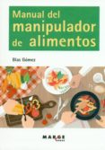 MANUAL DEL MANIPULADOR DE ALIMENTOS - 9788416171408 - BLAS GOMEZ