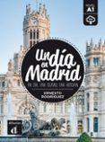 UN DIA EN MADRID (ESPAÑOL LENGUA EXTRANJERA - ELE) (NIVEL A1) - 9788416273508 - ERNESTO RODRIGUEZ