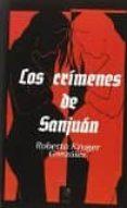 LOS CRIMENES DE SANJUAN - 9788416412808 - ROBERTO KRUGER