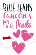 CANÇONS PER A LA PAULA - 9788416600908 - BLUE JEANS