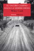 el oscuro camino hacia la misericordia (ebook)-wiley cash-9788417041908