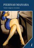 Mobi descarga libros PIERNAS MANARA 9788417709808  (Literatura española) de FABIÁN EDGARDO GONZÁLEZ