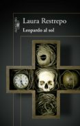 LEOPARDO AL SOL - 9788420418308 - LAURA RESTREPO