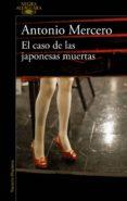 el caso de las japonesas muertas (ebook)-antonio mercero-9788420432908