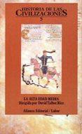LA ALTA EDAD MEDIA: HISTORIA DE LAS CIVILIZACIONES (T.5) - 9788420603308 - DAVID TALBOT RICE