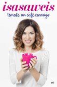 TOMATE UN CAFE CONMIGO - 9788427043008 - ISASAWEIS