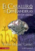 EL CABALLERO DE LAS DOS BANDERAS (2ª ED.) - 9788427141308 - PEDRO MIGUEL LAMET