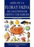 GUIA DE LA FLORA Y FAUNA DE LAS COSTAS DE ESPAÑA Y EUROPA - 9788428215008 - ANDREW CAMPBELL