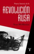 NUEVA HISTORIA DE LA REVOLUCIÓN RUSA - 9788430618408 - SEAN MCMEEKIN