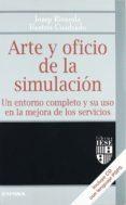 ARTE Y OFICIO DE LA SIMULACION: UN ENTORNO COMPLETO Y SU USO EN L A MEJORA DE LOS SERVICIOS (INCLUYE CD) - 9788431321208 - JOSEP RIVEROLA