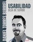 USABILIDAD. DEJA DE SUFRIR - 9788441539808 - DANIEL TORRES BURRIEL