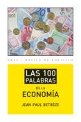 LAS 100 PALABRAS DE LA ECONOMÍA - 9788446037408 - JEAN-PAUL BETBEZE