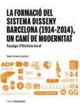 formació del sistema disseny barcelona (1914-2014) un camí de mod ernitat-anna calvera-9788447537808