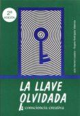 LA LLAVE OLVIDADA: CONSCIENCIA CREATIVA - 9788460599708 - JULIO HERRERO LOZANO